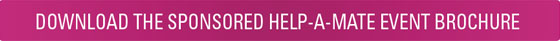 DOWNLOAD THE SPONSORED HELP-A-MATE EVENT BROCHURE