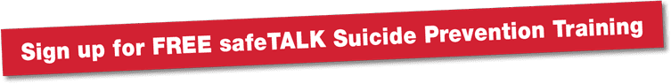 Sign up for FREE safeTALK Suicide Prevention Training